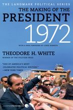 The Making of the President 1972 Paperback  by Theodore H. White