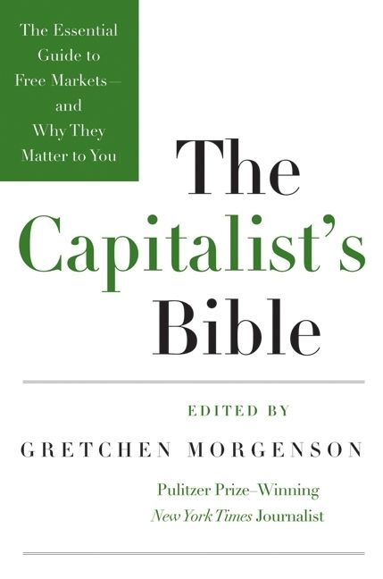 Book cover image: The Capitalist's Bible: The Essential Guide to Free Markets—and Why They Matter to You