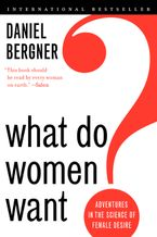 What Do Women Want? Paperback  by Daniel Bergner