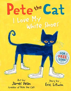 37d3d4319d425 Pete the Cat: I Love My White Shoes | Pete the Cat Books ...