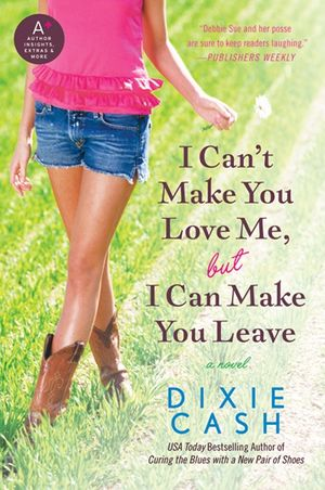 I Can't Make You Love Me, but I Can Make You Leave book image