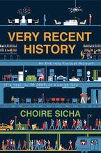 Very Recent History Paperback  by Choire Sicha