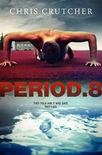 Period 8 Hardcover  by Chris Crutcher