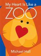 My Heart Is Like a Zoo Hardcover  by Michael Hall