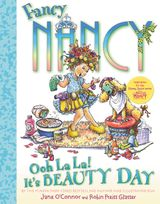 Fancy Nancy: Ooh La La! It's Beauty Day