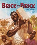Brick by Brick Hardcover  by Charles R. Smith Jr.