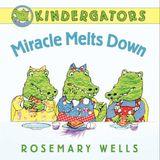 Kindergators: Miracle Melts Down