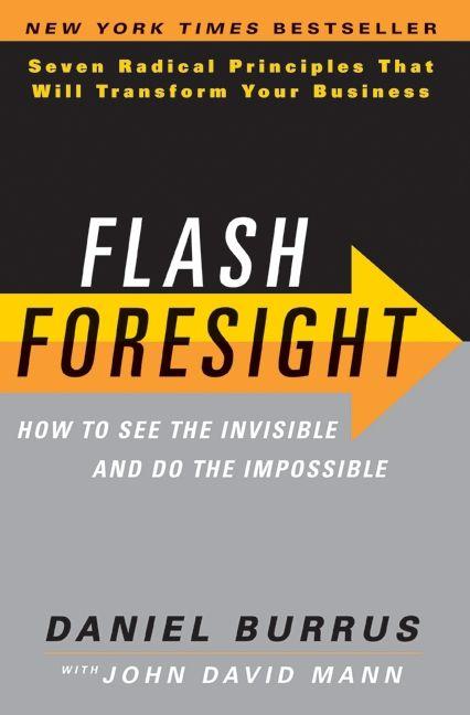 Flash foresight daniel burrus hardcover enlarge book cover malvernweather Images