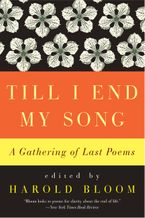Till I End My Song Paperback  by Harold Bloom