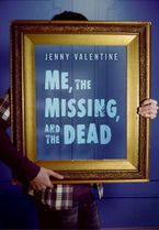 Me, the Missing, and the Dead eBook  by Jenny Valentine