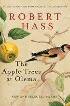 The Apple Trees at Olema Paperback  by Robert Hass