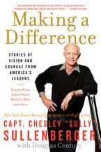 Making a Difference Paperback  by Chesley B. Sullenberger III