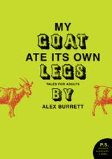 Selections from My Goat Ate Its Own Legs, Volume Four