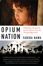 Opium Nation Paperback  by Fariba Nawa