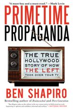 Primetime Propaganda Paperback  by Ben Shapiro