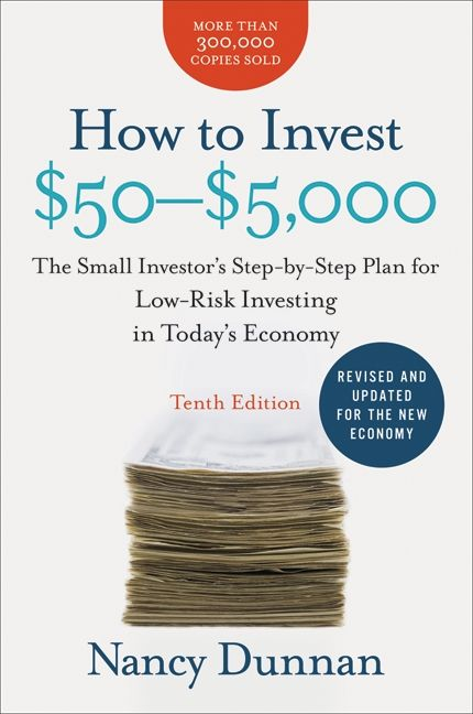 Book cover image: How to Invest $50-$5,000 10e: The Small Investor's Step-by-Step Plan for Low-Risk Investing in Today's Economy