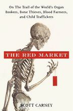 The Red Market Hardcover  by Scott Carney