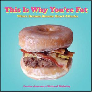 This Is Why You're Fat: Where Dreams Become Heart Attacks