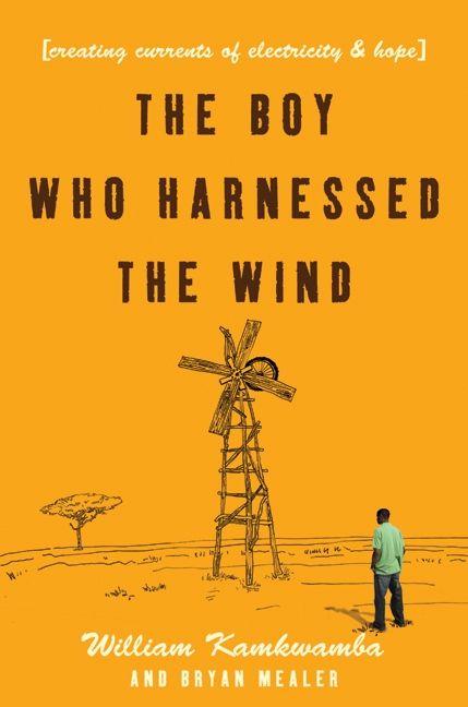 The Boy Who Harnessed the Wind - William Kamkwamba - E-book
