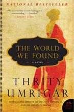 The World We Found Paperback  by Thrity Umrigar