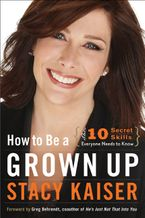 How to Be a Grown Up Paperback  by Stacy Kaiser
