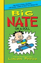 Big Nate on a Roll Hardcover  by Lincoln Peirce