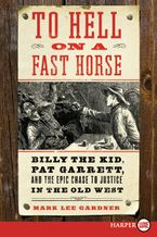 To Hell on a Fast Horse Paperback LTE by Mark Lee Gardner