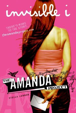 The Amanda Project: Book 1: invisible I book image