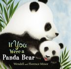 If You Were a Panda Bear Hardcover  by Florence Minor
