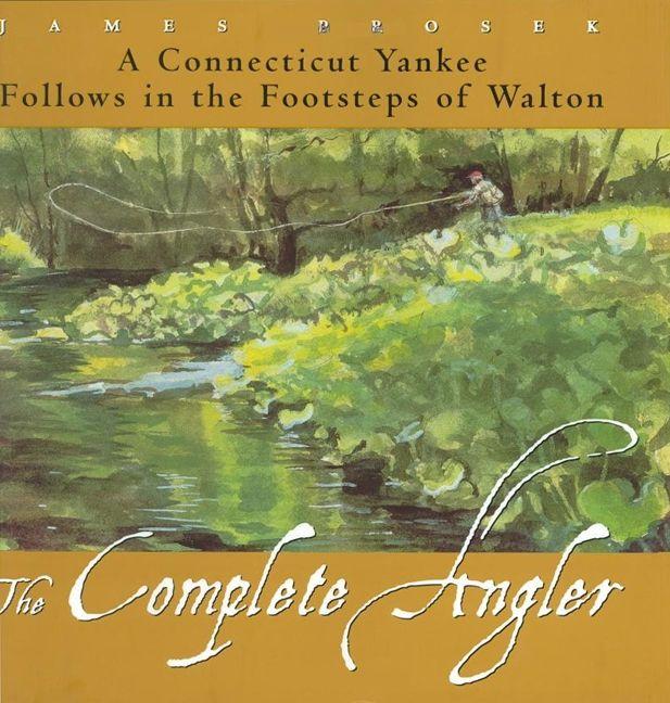 The Complete Angler James Prosek E Book