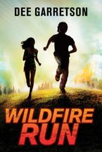Wildfire Run Paperback  by Dee Garretson