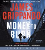 Money to Burn Downloadable audio file UBR by James Grippando