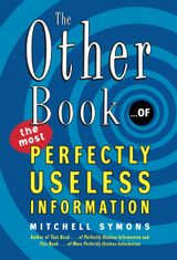 The Other Book... of the Most Perfectly Useless Information