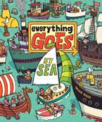 Everything Goes: By Sea Hardcover  by Brian Biggs