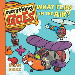 Everything Goes: What Flies in the Air? book image