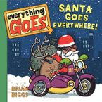 Everything Goes: Santa Goes Everywhere! Board book  by Brian Biggs