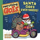 Everything Goes: Santa Goes Everywhere!