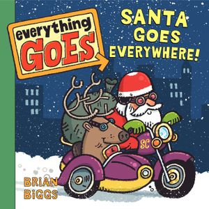 Everything Goes: Santa Goes Everywhere! book image