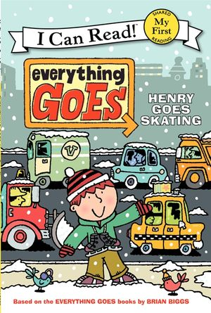 Everything Goes: Henry Goes Skating book image