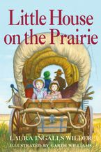 Little House on the Prairie: Full Color Edition Hardcover  by Laura Ingalls Wilder