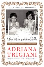 Don't Sing at the Table Paperback  by Adriana Trigiani