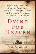 Dying for Heaven eBook  by Ariel Glucklich