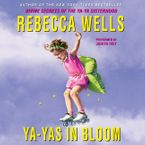 Ya-Yas in Bloom Downloadable audio file UBR by Rebecca Wells