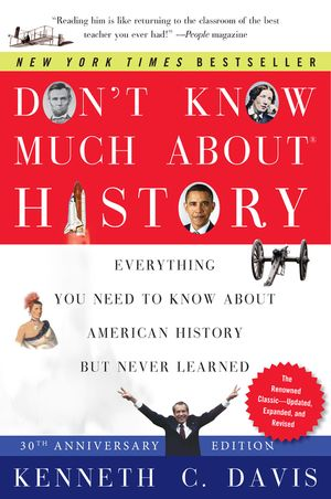 Don't Know Much About History, Anniversary Edition book image