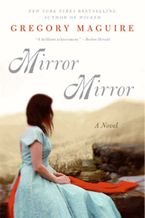 Mirror Mirror Paperback  by Gregory Maguire