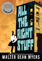 All the Right Stuff Hardcover  by Walter Dean Myers