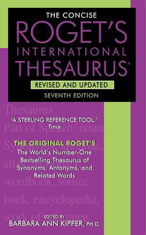 The Concise Roget's International Thesaurus, Revised and Updated, 7th Edition book image