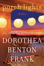 Porch Lights Hardcover  by Dorothea Benton Frank