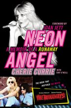Neon Angel Hardcover  by Cherie Currie