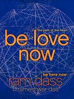 Be Love Now Paperback  by Ram Dass